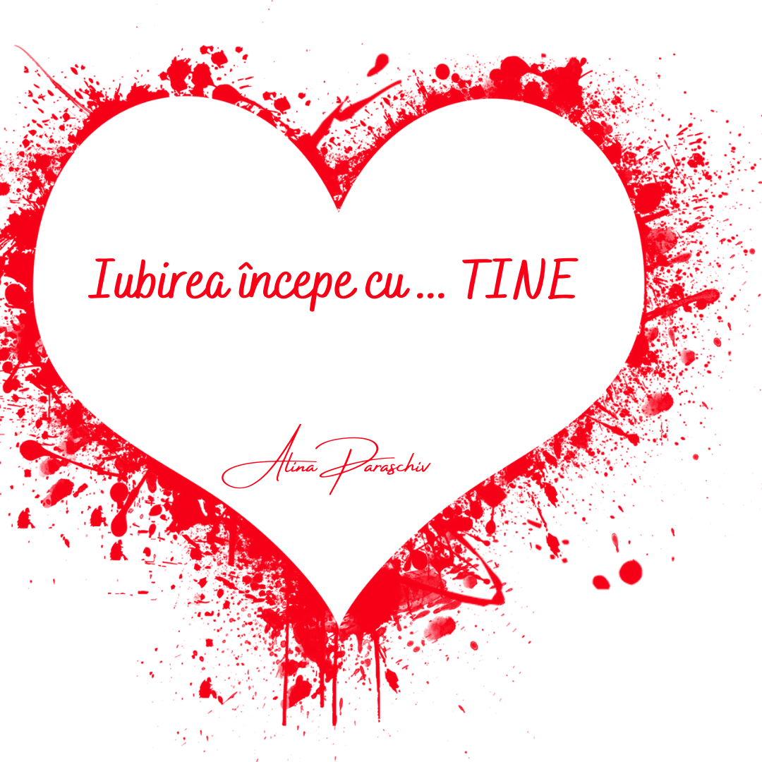 Iubirea începe cu... TINE